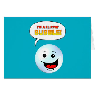 Carte Je suis une bulle de Flippin !