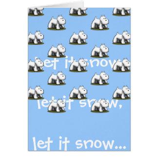 Carte Laissez lui neiger, laissez-le neiger…