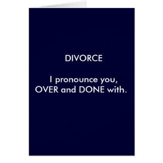 Carte Le DIVORCE I vous prononcent, PLUS D'et FAIT avec