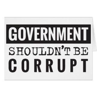 Carte Le gouvernement ne devrait pas être corrompu