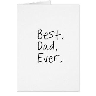 Carte Le meilleur papa jamais. Cadeau de fête des pères