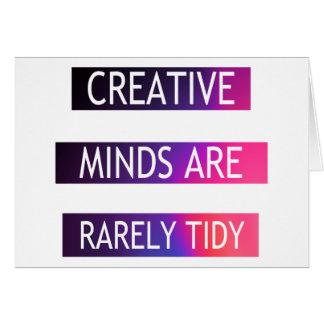 Carte Les esprits créatifs sont rarement rangés -