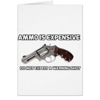 Carte Les munitions sont chères ne s'attendent pas à un