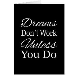 Carte Les rêves ne fonctionnent pas à moins que vous