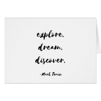 Carte L'explorez. Rêve. Découvrez. - Mark Twain