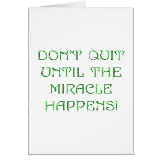Carte Ne stoppez pas jusqu'à ce que le miracle se
