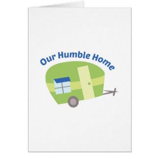 Carte Notre maison humble