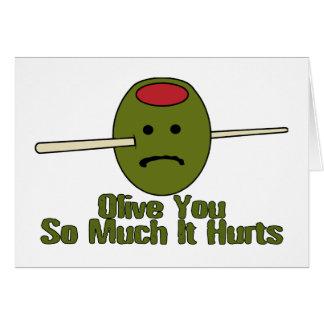 Carte Olive vous tellement qu'elle blesse