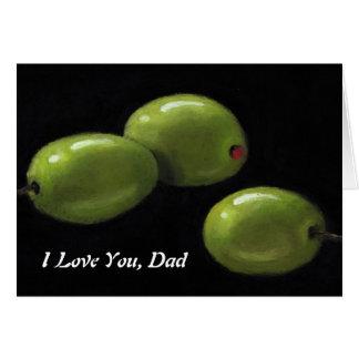 Carte Olives : Aimez-vous papa avec l'olive mon coeur :