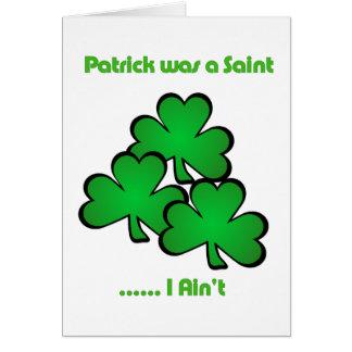 Carte Patrick était un saint ..... que je ne suis pas