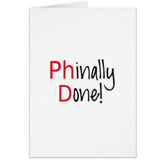 Carte Phinally fait, diplômé de PhD, cadeau d'obtention