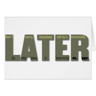 Carte PLUS TARD : Le lament du procrastinator