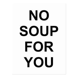 Carte Postale Aucune soupe pour vous