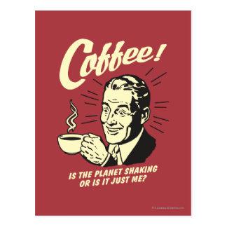 Carte Postale Café : Est la secousse ou juste moi de planète