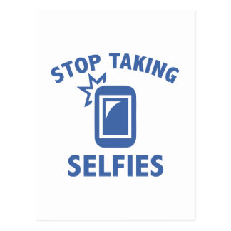 Carte Postale Cessez de prendre Selfies