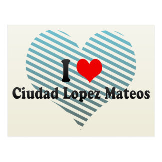 Carte Postale J'aime Ciudad Lopez Mateos, Mexique