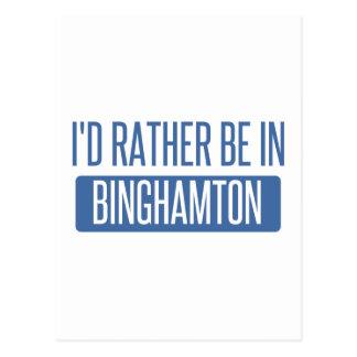 Carte Postale Je serais plutôt à Binghamton