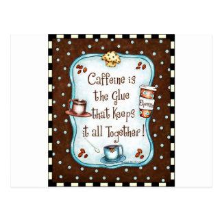 Carte Postale La caféine est la colle qui la garde toute