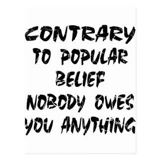 Carte Postale Le contraire à la croyance populaire personne vous