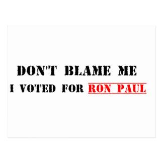 Carte Postale Ne me blâmez pas, j'a voté pour Ron Paul