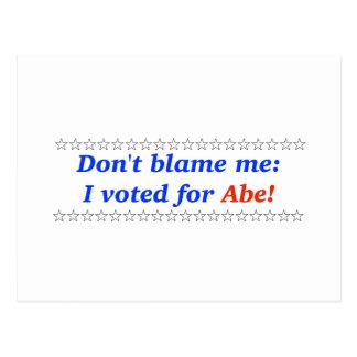 Carte Postale Ne me blâmez pas : J'ai voté pour Abe