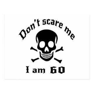 Carte Postale Ne m'effrayez pas que j'ai 60 ans