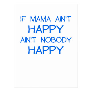 Carte Postale SI MAMAN AINT HAPPY AINT NOBODY HAPPY.png