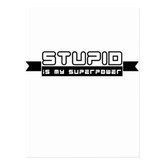 Carte Postale stupide est la ma superpuissance