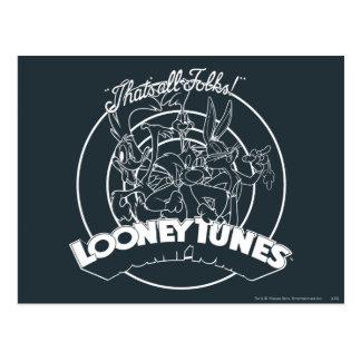 CARTE POSTALE TUNES™ LOONEY QUI EST TOUS LES GENS ! ™