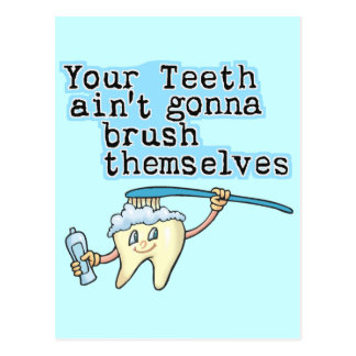 Carte Postale Vos dents Aint allant se balayer !