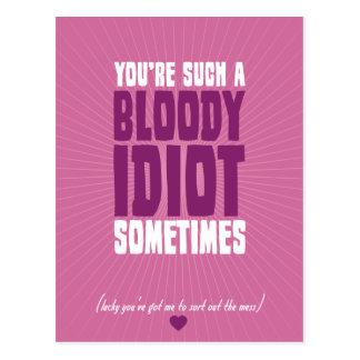 Carte Postale Vous êtes un idiot si sanglant parfois
