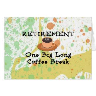 Carte Retraite - une longue pause-café