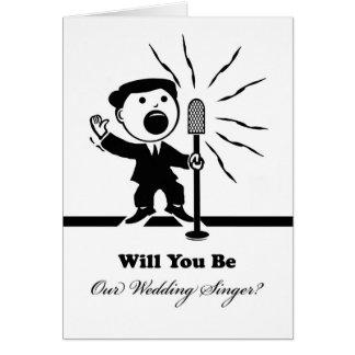 Carte Serez-vous notre chanteur de mariage ? Chanteur à