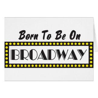 Carte Soutenu pour être sur Broadway