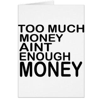 Carte Trop d'argent Aint assez d'argent. -- Habillement