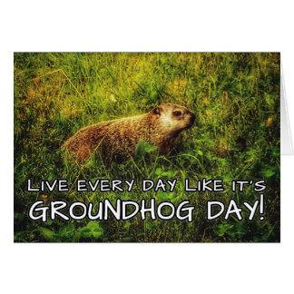 Carte Vivent chaque jour comme c'est jour de Groundhog !