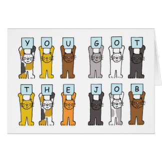 Carte Vous avez obtenu les chats du travail tenant des