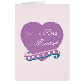 Carte Vous êtes le Ross à ma Rachel