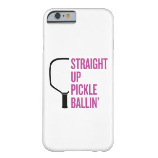 """Cas haut droit de Pickleball de Ballin'"" de Coque Barely There iPhone 6"