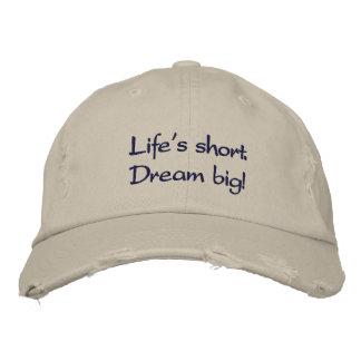 Casquette Brodée La vie courte. Grand rêveur !
