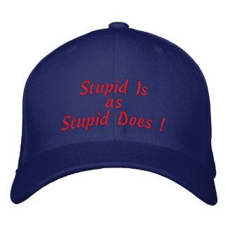 Casquette Brodée Stupide est, l'as, stupide fait !