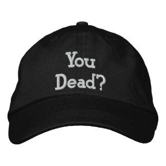 Casquette Brodée Vous morts ?
