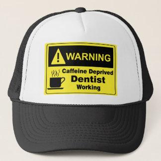 Casquette Dentiste d'avertissement de caféine