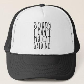 Casquette Désolé je ne peux pas mon chat ai dit non