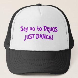 Casquette Dites non à la DANSE de DROGUES JUSTE !