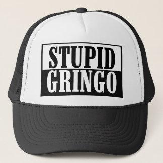 Casquette Gringo stupide