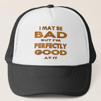 Casquette Je peux être mauvais mais je suis parfaitement bon