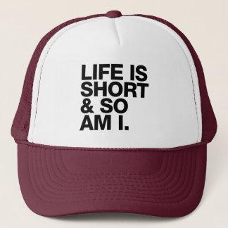 Casquette La vie est courte et ainsi est moi citation drôle