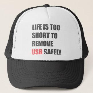 Casquette La vie est trop courte pour enlever l'Usb sans