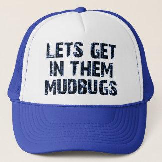 Casquette Obtenons dans eux les mudbugs